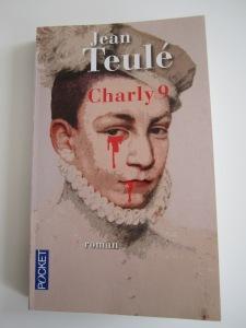 Charly 9, Jean Teulé, Littérature française, Liliba, Delph, Challenge Royal, Challenge Reines et Courtisanes