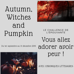 Challenge de l'épouvante Edition Autumn, Witches and Pumpkin, Chroniques Littéraires, Halloween, Autumn, Hanté, Ghost,, Horreur, Fantastique